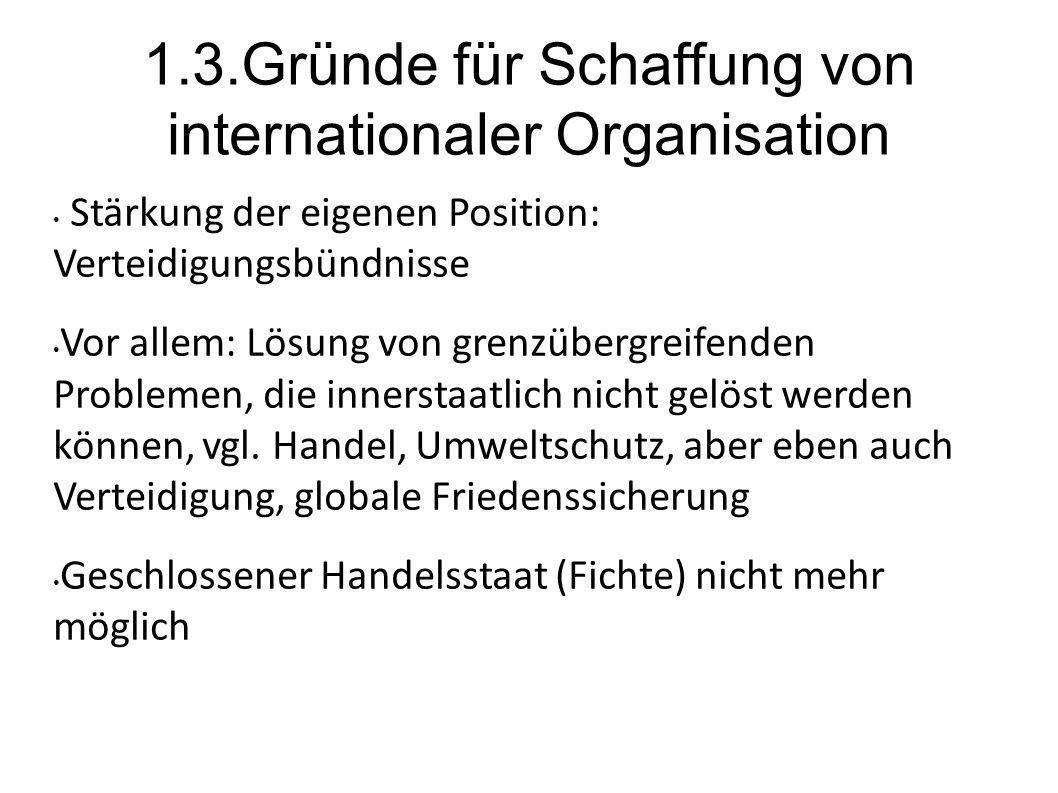 1.3.Gründe für Schaffung von internationaler Organisation