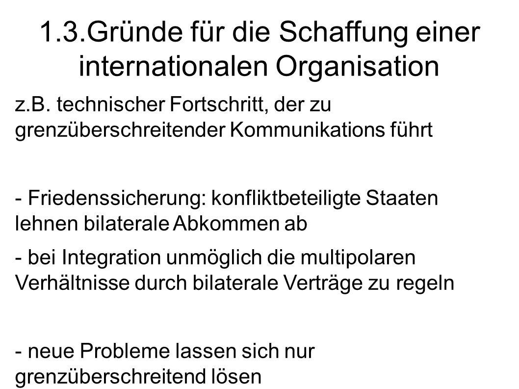 1.3.Gründe für die Schaffung einer internationalen Organisation