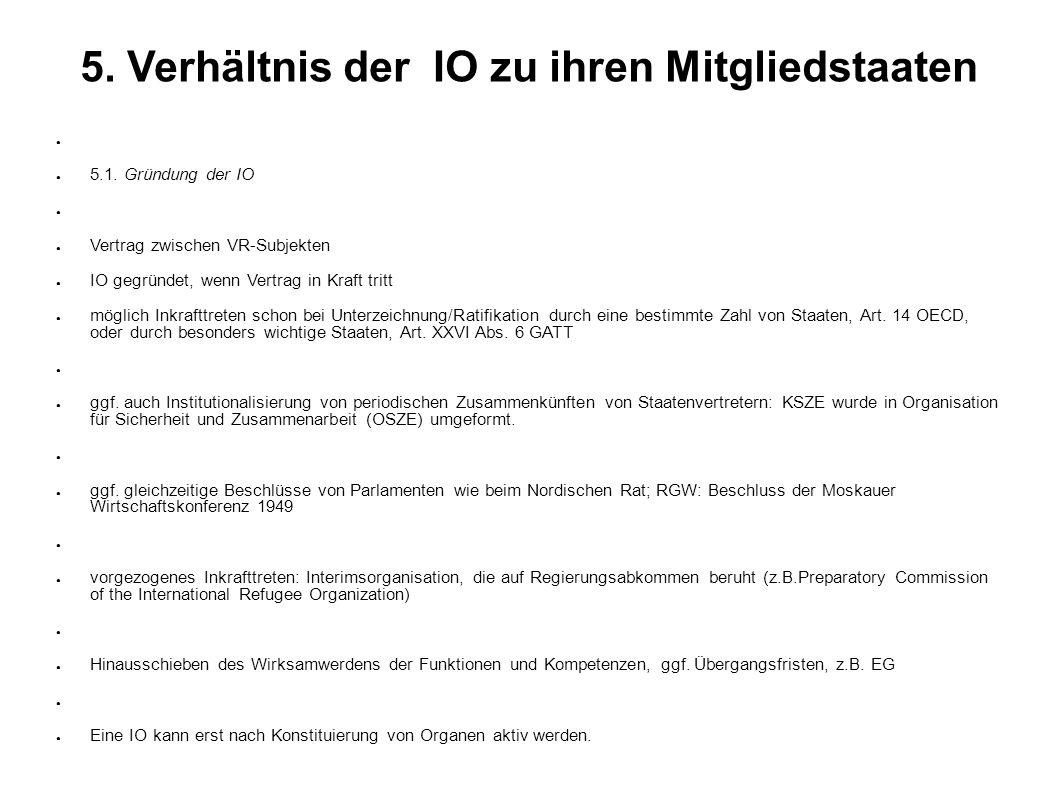 5. Verhältnis der IO zu ihren Mitgliedstaaten