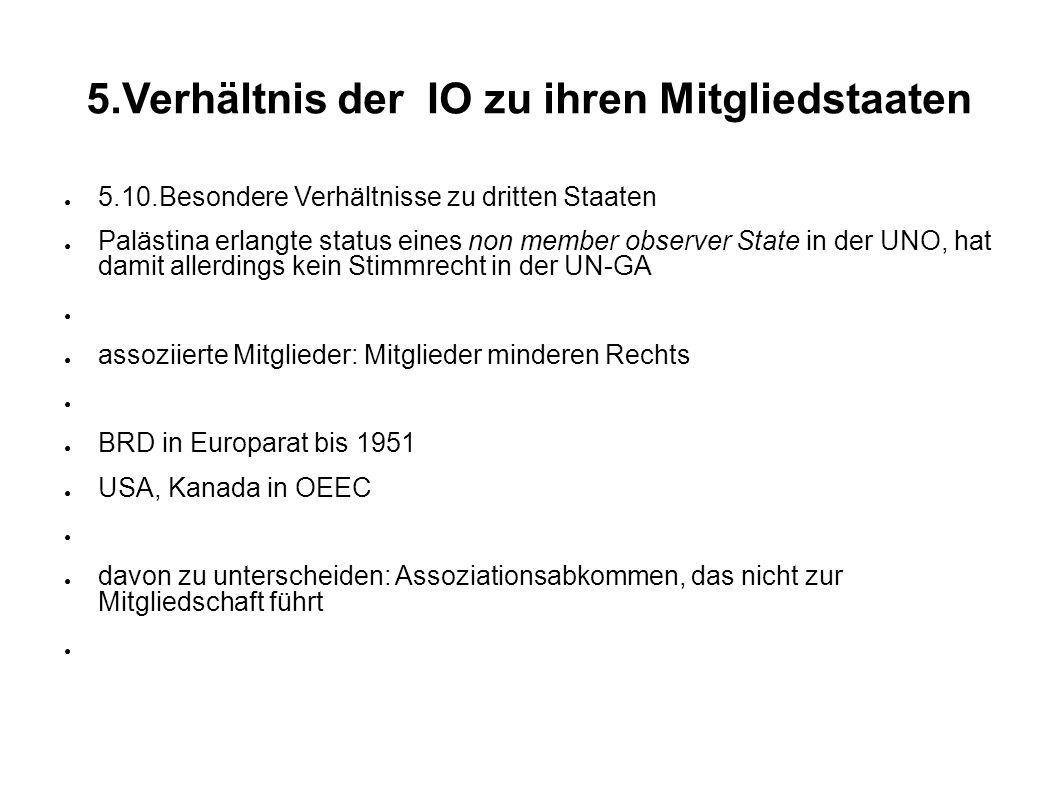 5.Verhältnis der IO zu ihren Mitgliedstaaten