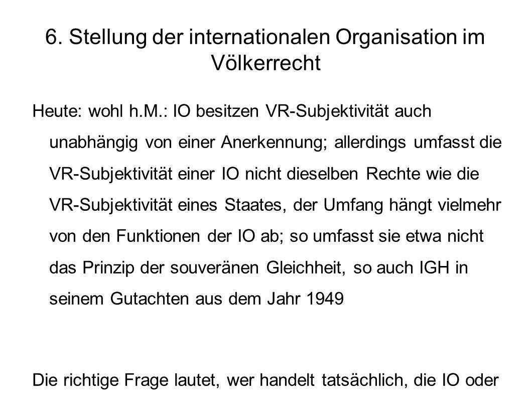 6. Stellung der internationalen Organisation im Völkerrecht