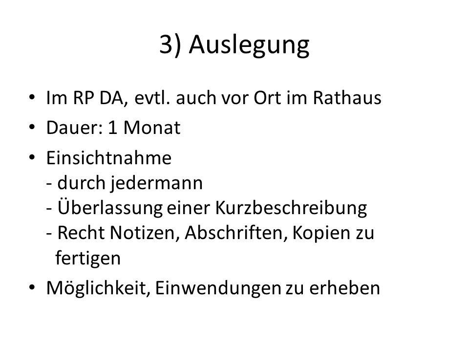 3) Auslegung Im RP DA, evtl. auch vor Ort im Rathaus Dauer: 1 Monat