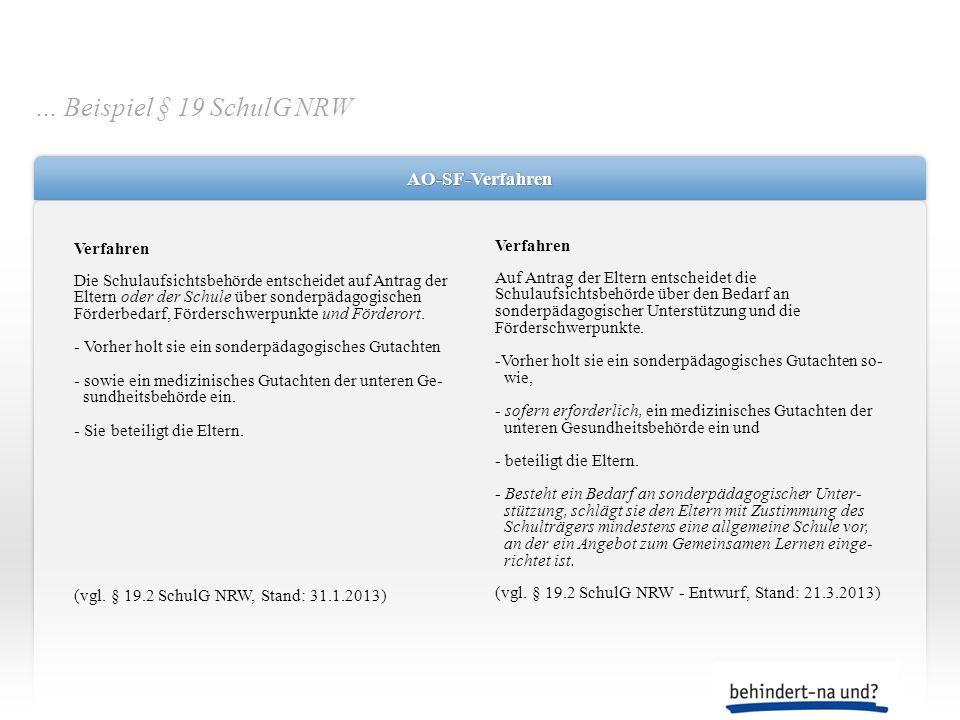 … Beispiel § 19 SchulG NRW AO-SF-Verfahren Verfahren Verfahren
