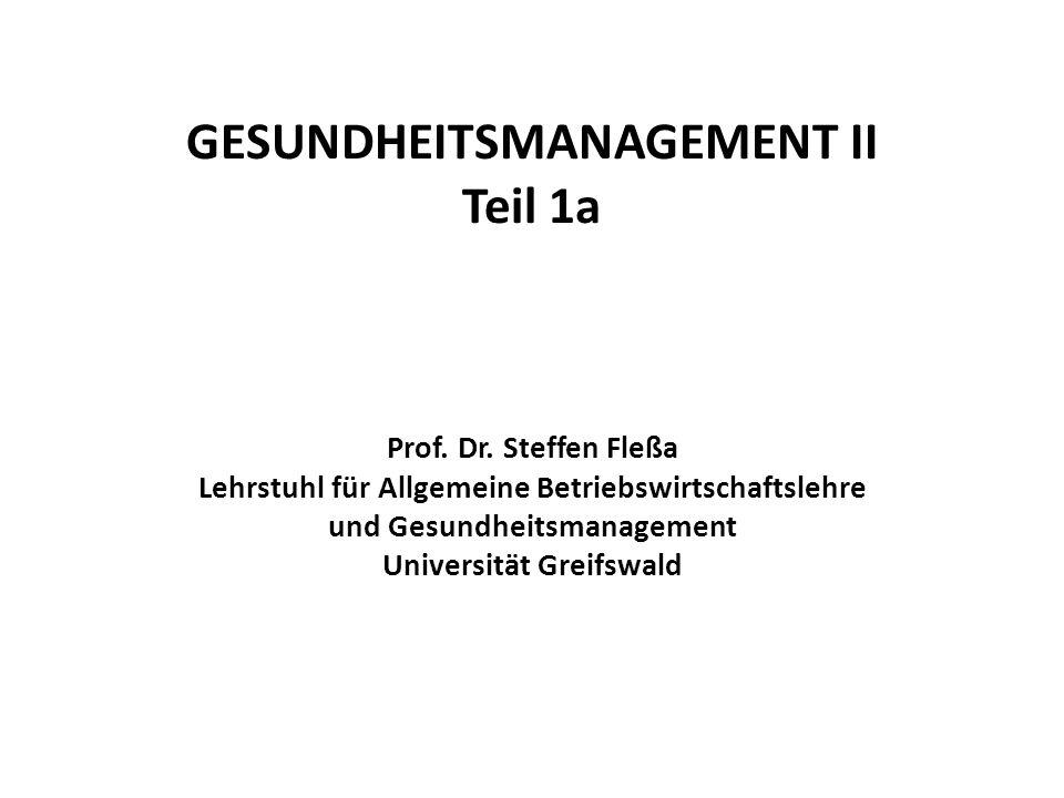 GESUNDHEITSMANAGEMENT II Teil 1a Prof. Dr