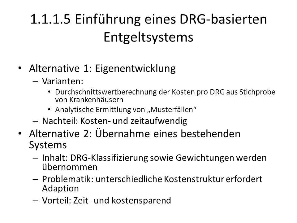 1.1.1.5 Einführung eines DRG-basierten Entgeltsystems