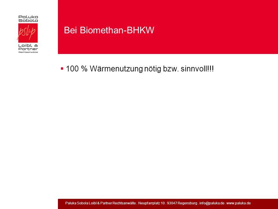 Bei Biomethan-BHKW 100 % Wärmenutzung nötig bzw. sinnvoll!!!