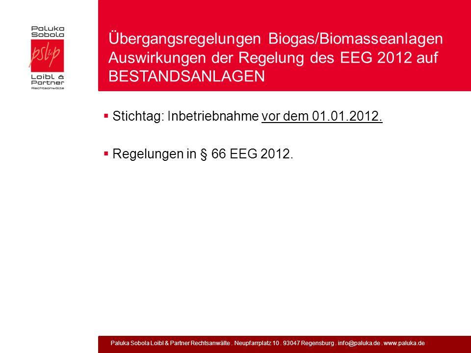 Übergangsregelungen Biogas/Biomasseanlagen Auswirkungen der Regelung des EEG 2012 auf BESTANDSANLAGEN