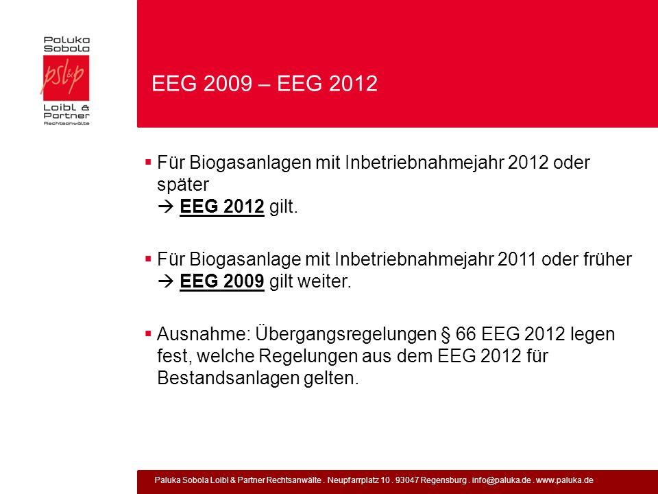 EEG 2009 – EEG 2012 Für Biogasanlagen mit Inbetriebnahmejahr 2012 oder später  EEG 2012 gilt.