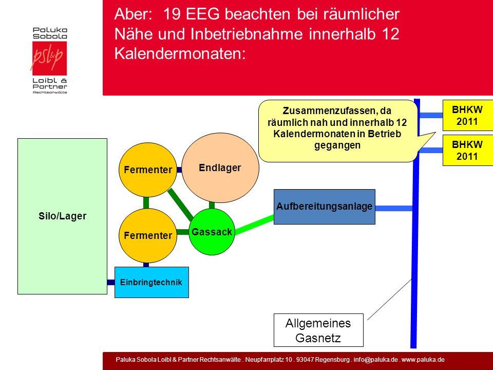 Aber: 19 EEG beachten bei räumlicher Nähe und Inbetriebnahme innerhalb 12 Kalendermonaten:
