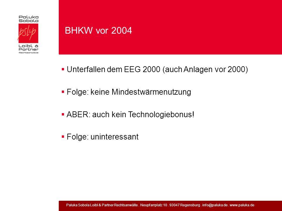BHKW vor 2004 Unterfallen dem EEG 2000 (auch Anlagen vor 2000)
