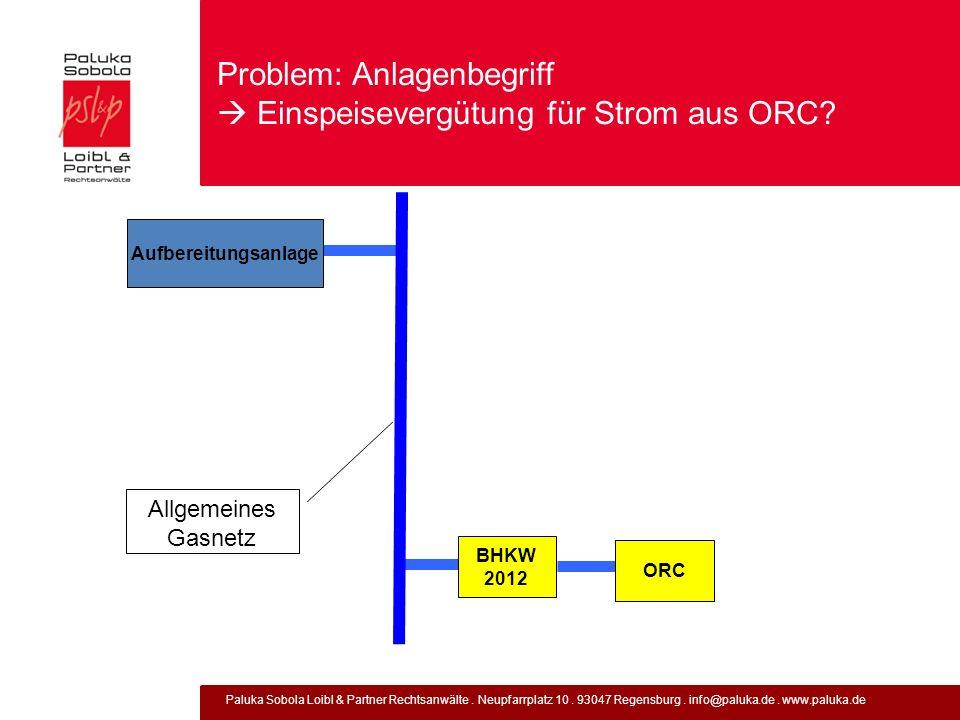 Problem: Anlagenbegriff  Einspeisevergütung für Strom aus ORC
