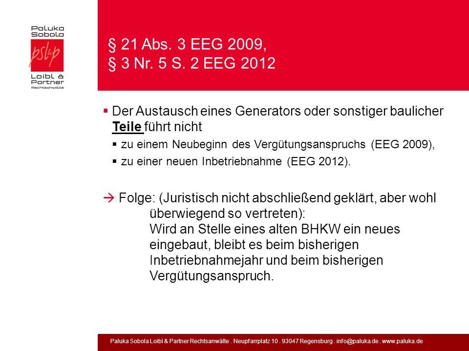 § 21 Abs. 3 EEG 2009, § 3 Nr. 5 S. 2 EEG 2012 Der Austausch eines Generators oder sonstiger baulicher Teile führt nicht.
