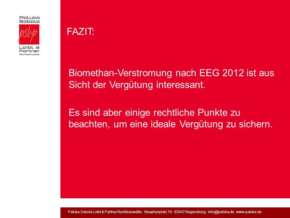 FAZIT: Biomethan-Verstromung nach EEG 2012 ist aus Sicht der Vergütung interessant.