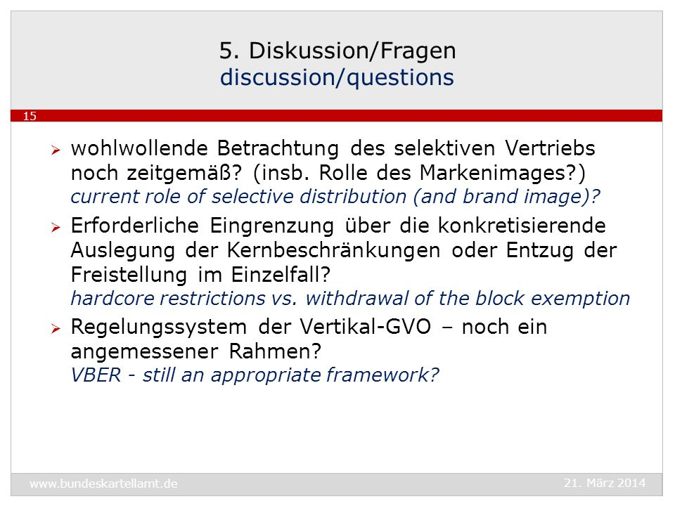 5. Diskussion/Fragen discussion/questions