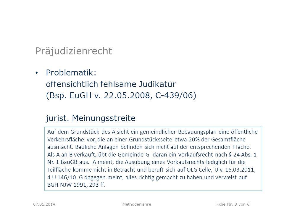 Präjudizienrecht Problematik: offensichtlich fehlsame Judikatur