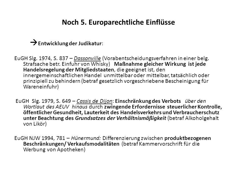 Noch 5. Europarechtliche Einflüsse