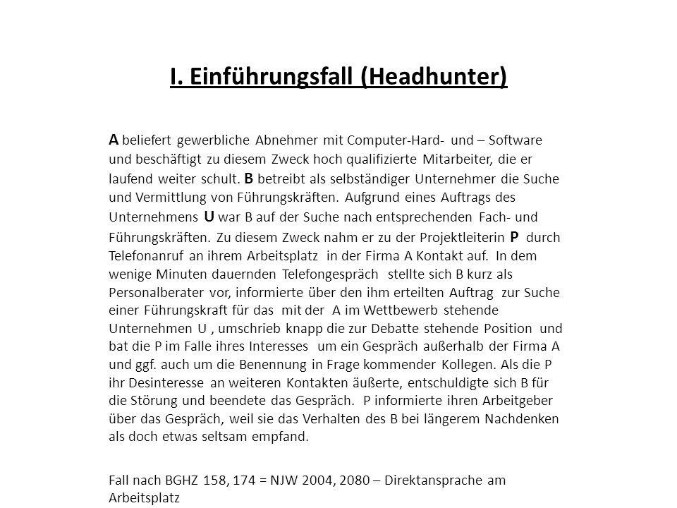 I. Einführungsfall (Headhunter)