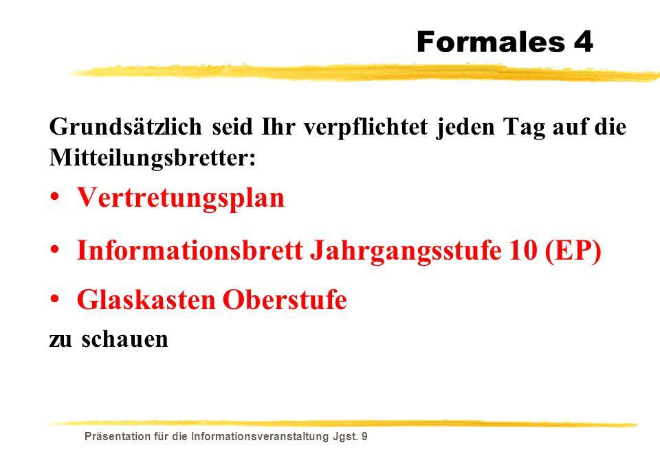 Informationsbrett Jahrgangsstufe 10 (EP) Glaskasten Oberstufe