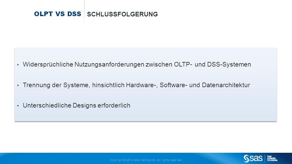 OLPT VS DsS Schlussfolgerung. Widersprüchliche Nutzungsanforderungen zwischen OLTP- und DSS-Systemen.