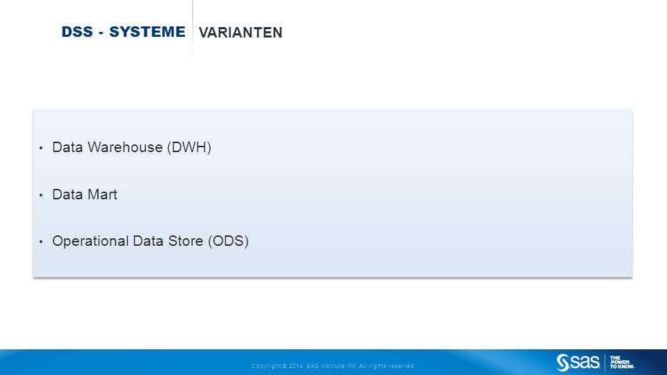 DsS - Systeme Varianten Data Warehouse (DWH) Data Mart Operational Data Store (ODS)