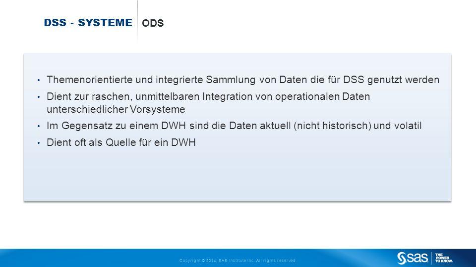DSS - Systeme ODS. Themenorientierte und integrierte Sammlung von Daten die für DSS genutzt werden.