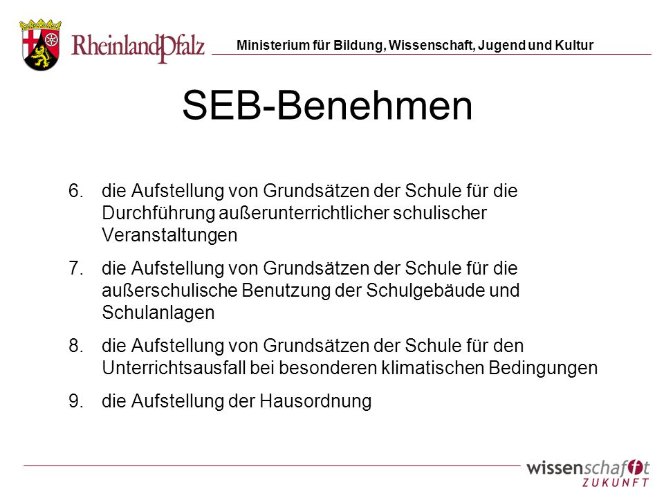 SEB-Benehmen die Aufstellung von Grundsätzen der Schule für die Durchführung außerunterrichtlicher schulischer Veranstaltungen.