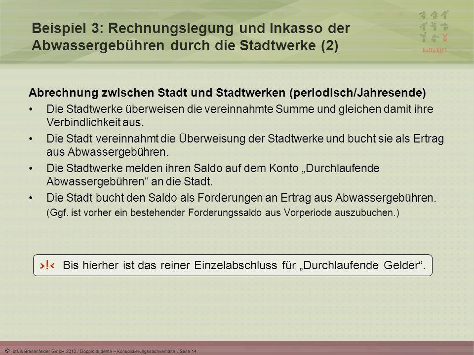 Beispiel 3: Rechnungslegung und Inkasso der Abwassergebühren durch die Stadtwerke (2)