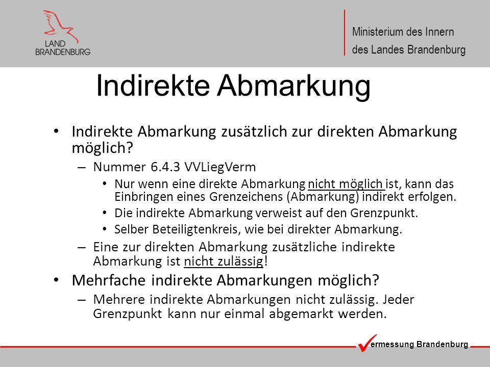 Indirekte Abmarkung Indirekte Abmarkung zusätzlich zur direkten Abmarkung möglich Nummer 6.4.3 VVLiegVerm.