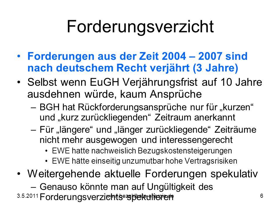 Forderungsverzicht Forderungen aus der Zeit 2004 – 2007 sind nach deutschem Recht verjährt (3 Jahre)
