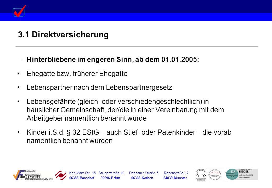 3.1 Direktversicherung Hinterbliebene im engeren Sinn, ab dem 01.01.2005: Ehegatte bzw. früherer Ehegatte.