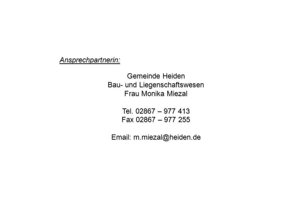Bau- und Liegenschaftswesen Frau Monika Miezal Tel. 02867 – 977 413