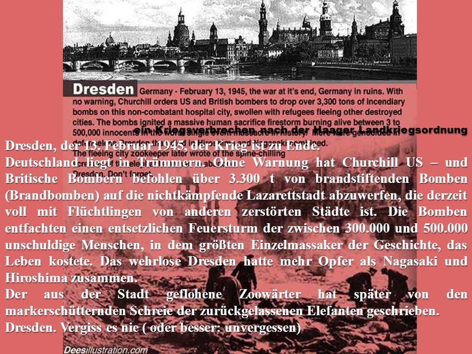 Dresden, der 13. Februar 1945, der Krieg ist zu Ende.