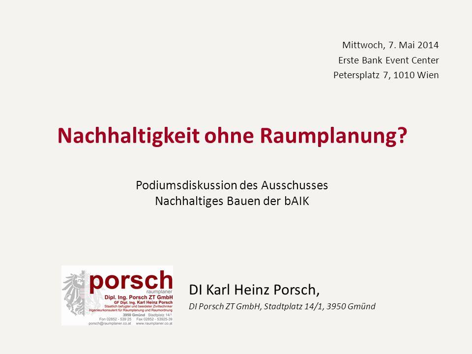 DI Karl Heinz Porsch, DI Porsch ZT GmbH, Stadtplatz 14/1, 3950 Gmünd