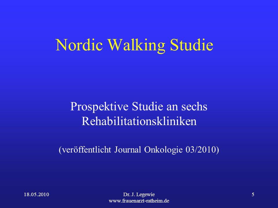 Nordic Walking Studie Prospektive Studie an sechs Rehabilitationskliniken. (veröffentlicht Journal Onkologie 03/2010)