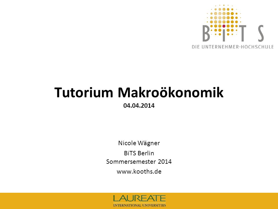 Tutorium Makroökonomik 04.04.2014