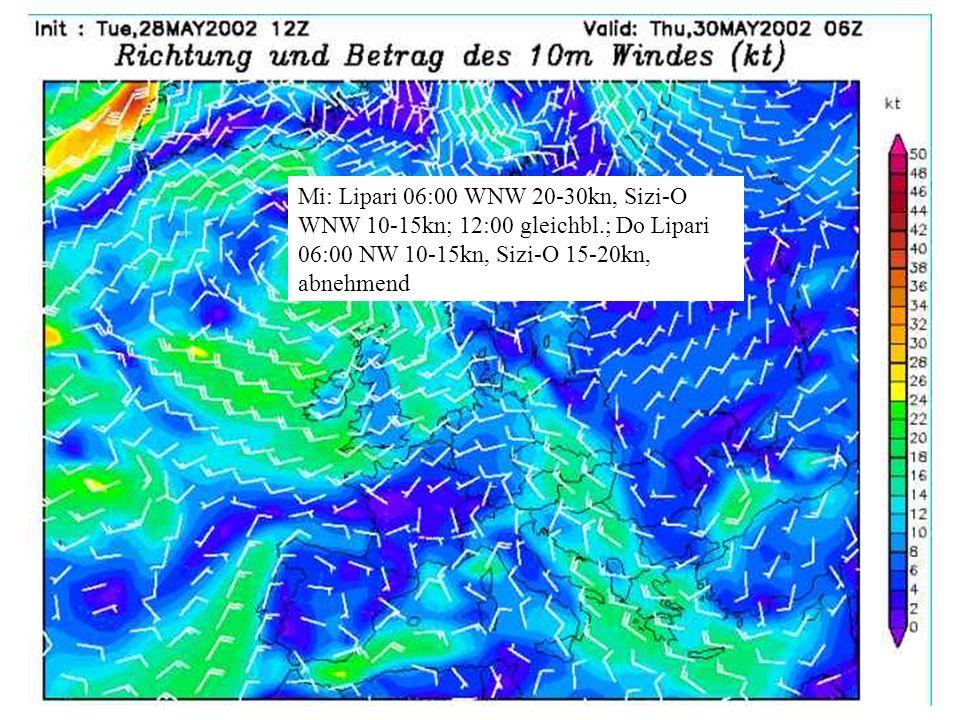 Mi: Lipari 06:00 WNW 20-30kn, Sizi-O WNW 10-15kn; 12:00 gleichbl