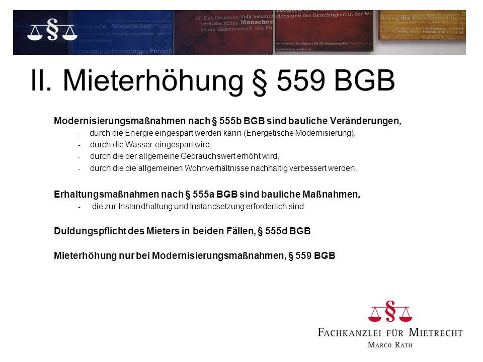 II. Mieterhöhung § 559 BGB Modernisierungsmaßnahmen nach § 555b BGB sind bauliche Veränderungen,