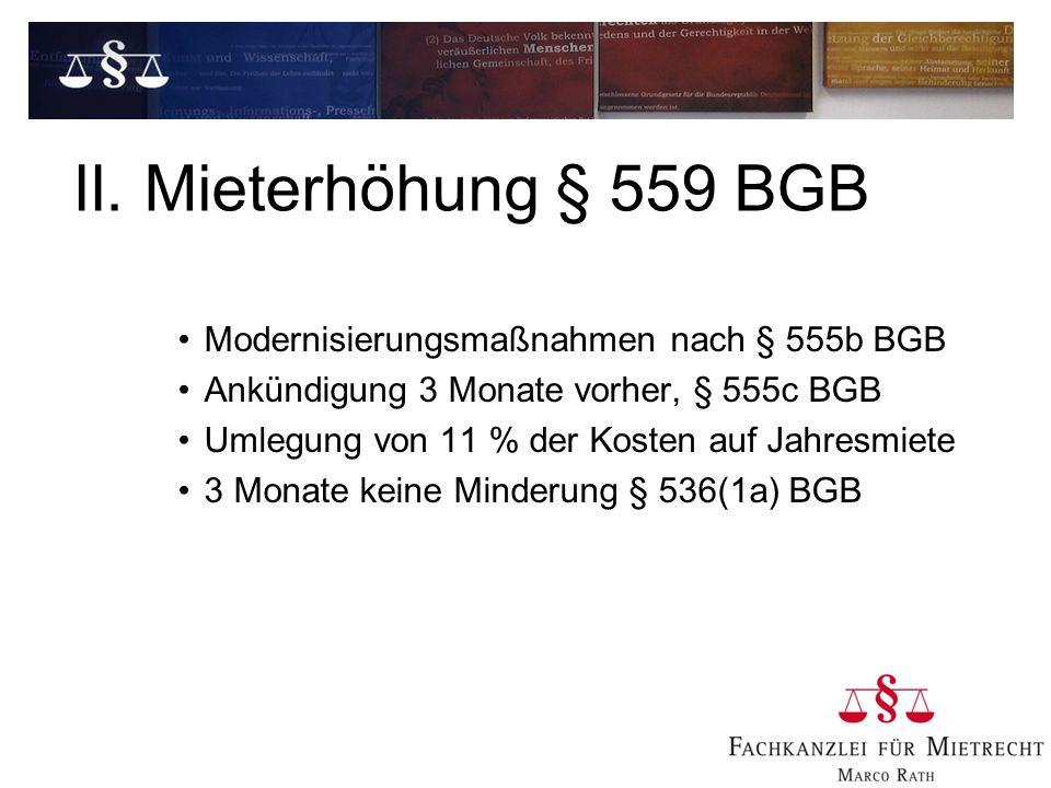 II. Mieterhöhung § 559 BGB Modernisierungsmaßnahmen nach § 555b BGB