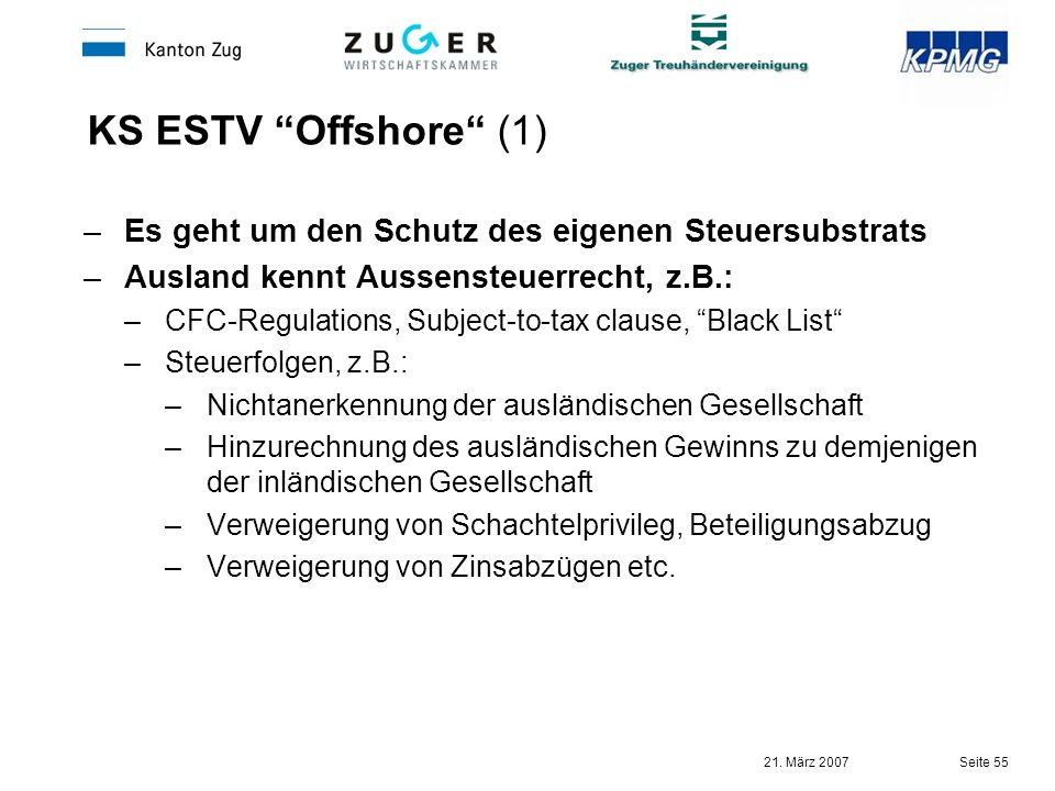 KS ESTV Offshore (1) Es geht um den Schutz des eigenen Steuersubstrats. Ausland kennt Aussensteuerrecht, z.B.:
