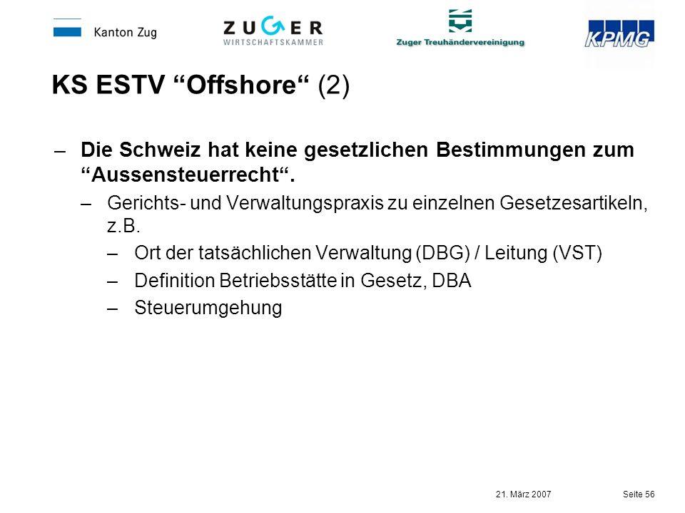 KS ESTV Offshore (2) Die Schweiz hat keine gesetzlichen Bestimmungen zum Aussensteuerrecht .