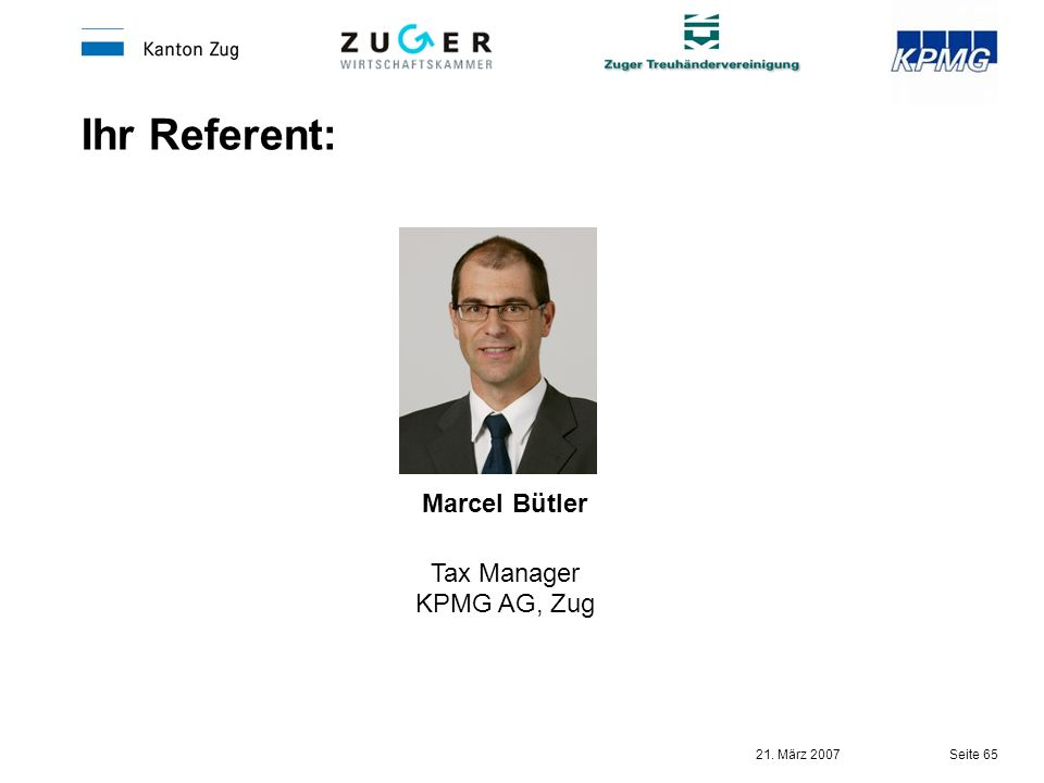 Ihr Referent: Marcel Bütler Tax Manager KPMG AG, Zug