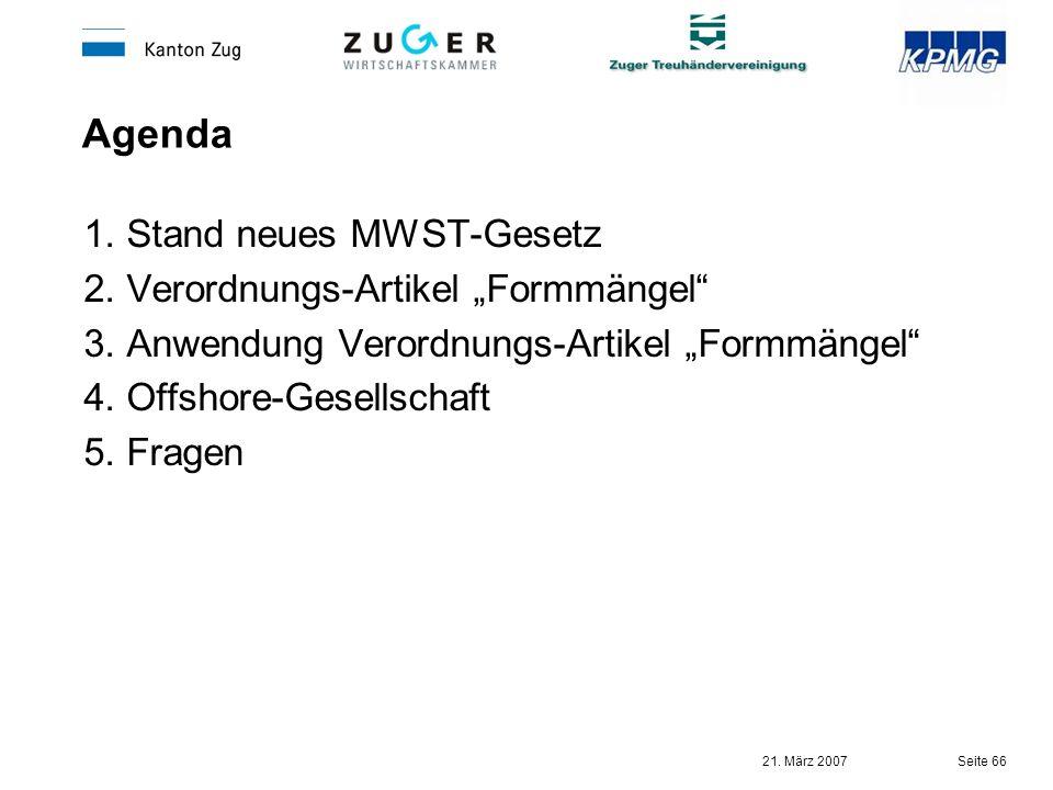 """Agenda 1. Stand neues MWST-Gesetz 2. Verordnungs-Artikel """"Formmängel"""