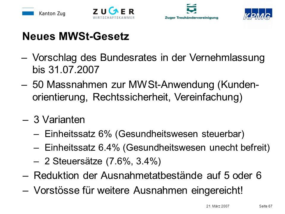 Neues MWSt-Gesetz Vorschlag des Bundesrates in der Vernehmlassung bis 31.07.2007.