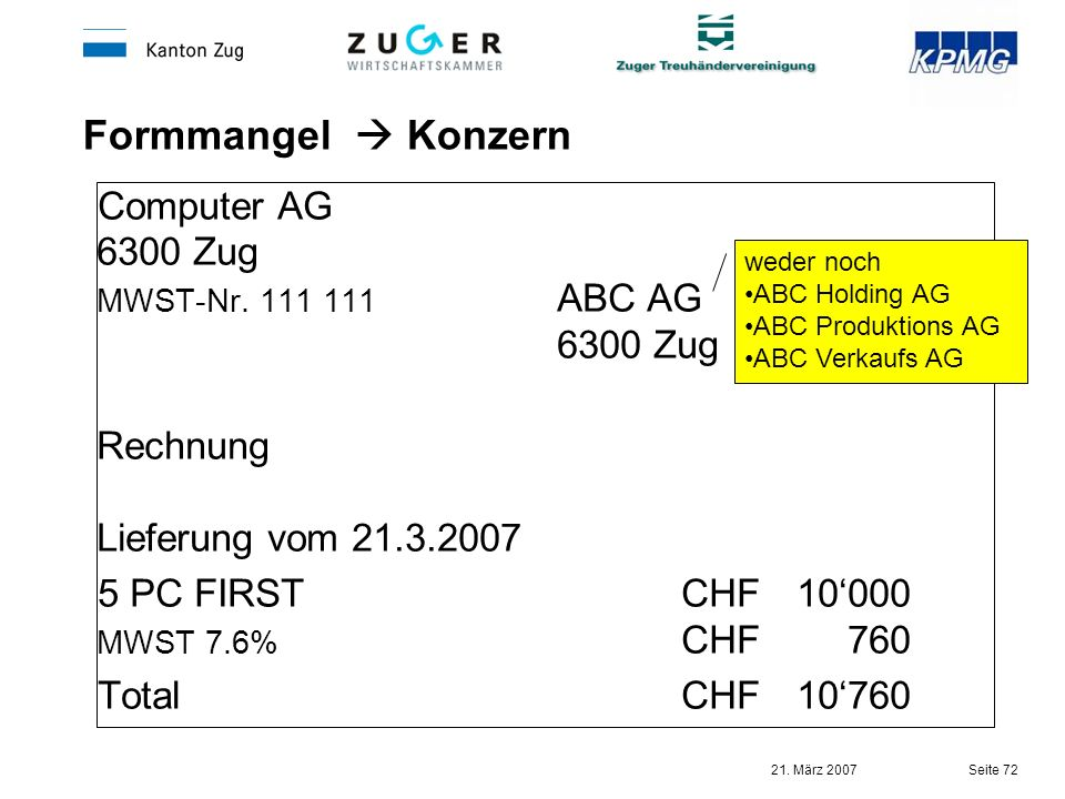 30.03.2017 Formmangel  Konzern. Computer AG 6300 Zug MWST-Nr. 111 111 ABC AG 6300 Zug. Rechnung Lieferung vom 21.3.2007.