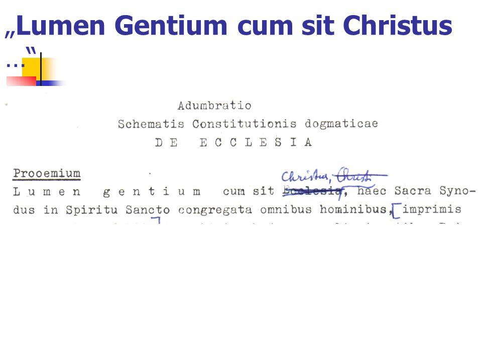 """""""Lumen Gentium cum sit Christus …"""