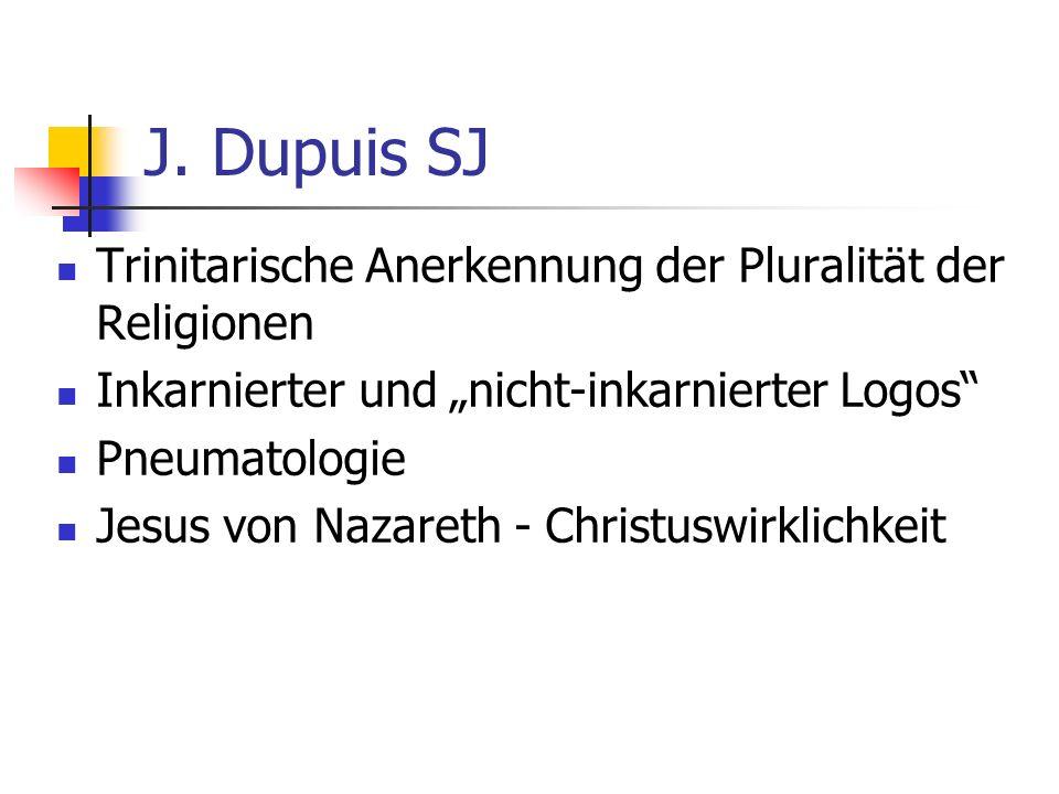 J. Dupuis SJ Trinitarische Anerkennung der Pluralität der Religionen