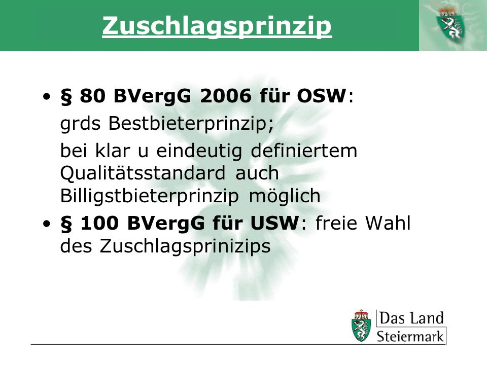 Zuschlagsprinzip § 80 BVergG 2006 für OSW: grds Bestbieterprinzip;