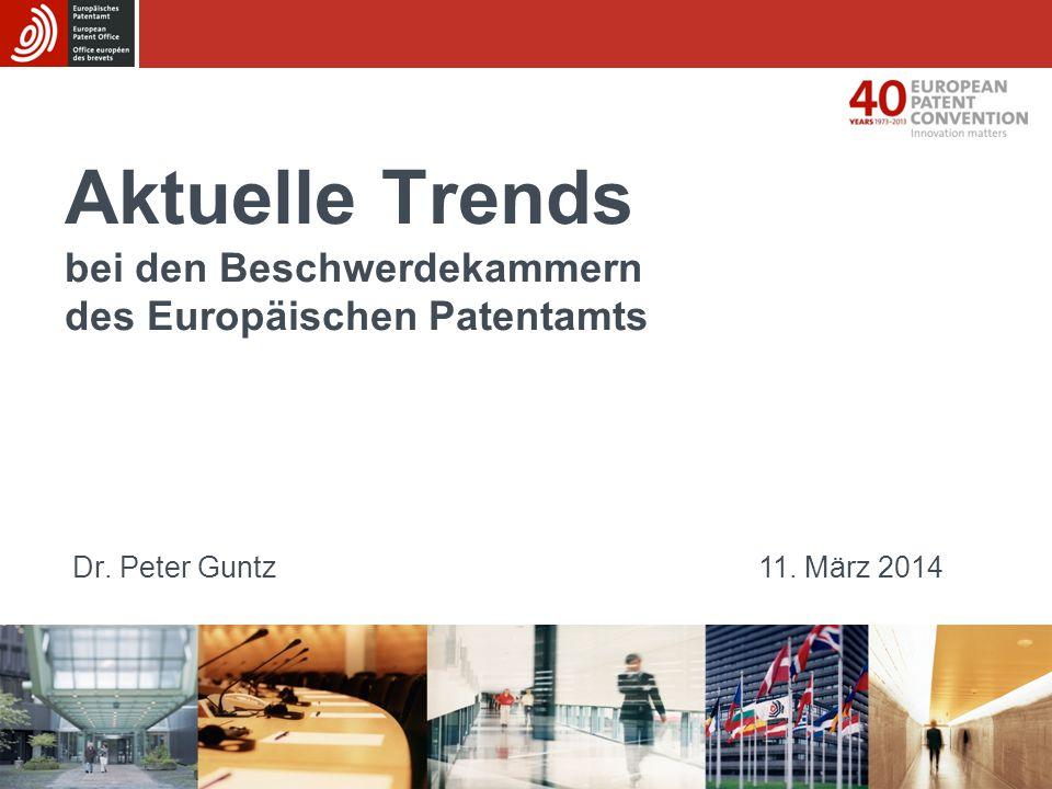 Aktuelle Trends bei den Beschwerdekammern des Europäischen Patentamts