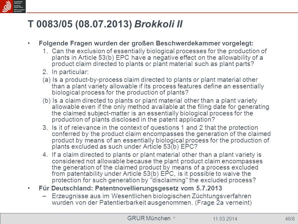 T 0083/05 (08.07.2013) Brokkoli II Folgende Fragen wurden der großen Beschwerdekammer vorgelegt:
