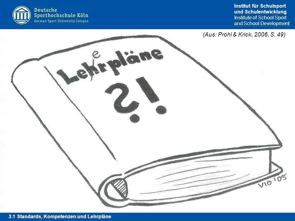 (Aus: Prohl & Krick, 2006, S. 49) 3.1 Standards, Kompetenzen und Lehrpläne